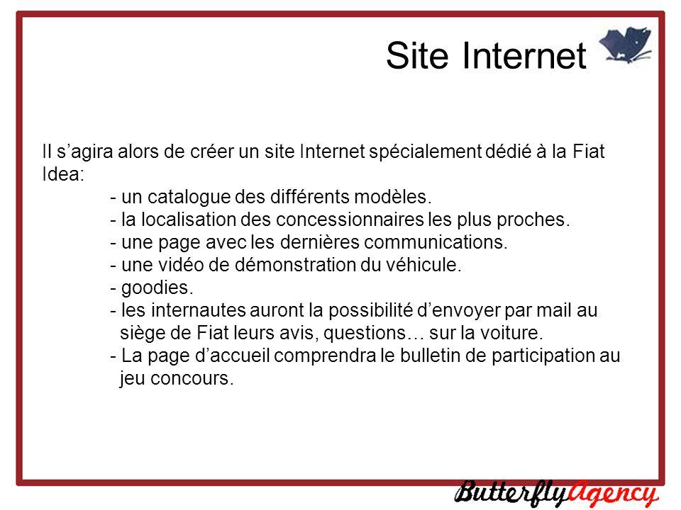 Site Internet Il sagira alors de créer un site Internet spécialement dédié à la Fiat Idea: - un catalogue des différents modèles. - la localisation de