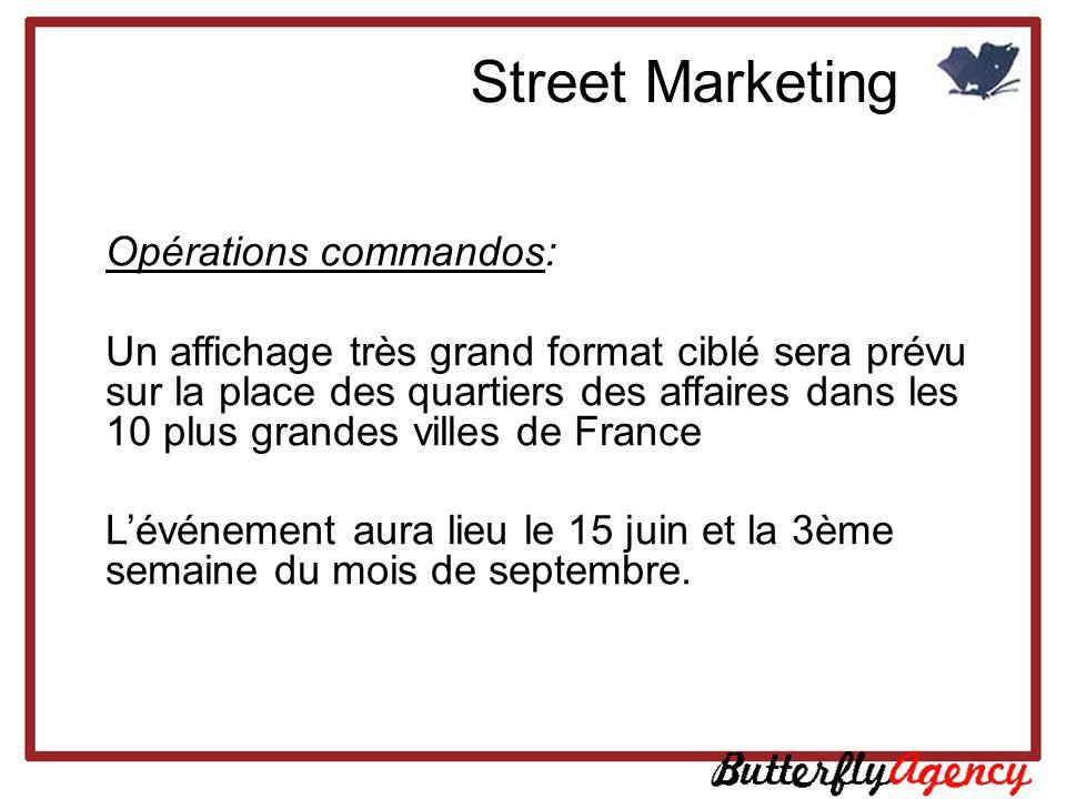 Opérations commandos: Un affichage très grand format ciblé sera prévu sur la place des quartiers des affaires dans les 10 plus grandes villes de Franc