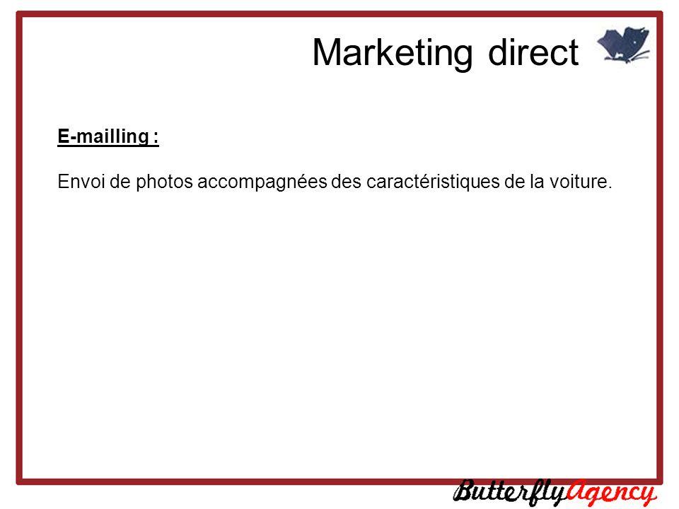E-mailling : Envoi de photos accompagnées des caractéristiques de la voiture. Marketing direct