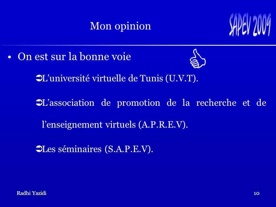 Radhi Yazidi10 On est sur la bonne voie Luniversité virtuelle de Tunis (U.V.T).