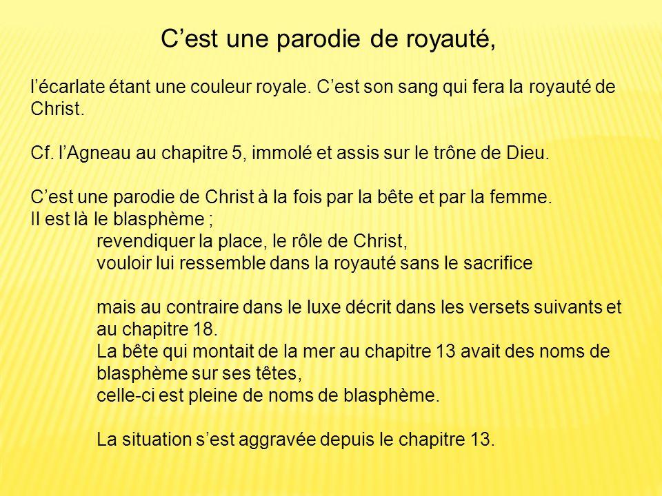 Cest une parodie de royauté, lécarlate étant une couleur royale. Cest son sang qui fera la royauté de Christ. Cf. lAgneau au chapitre 5, immolé et ass