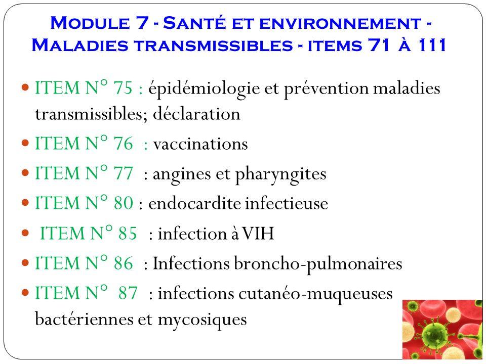 Module 7 - Santé et environnement - Maladies transmissibles - items 71 à 111 ITEM N° 75 : épidémiologie et prévention maladies transmissibles; déclara