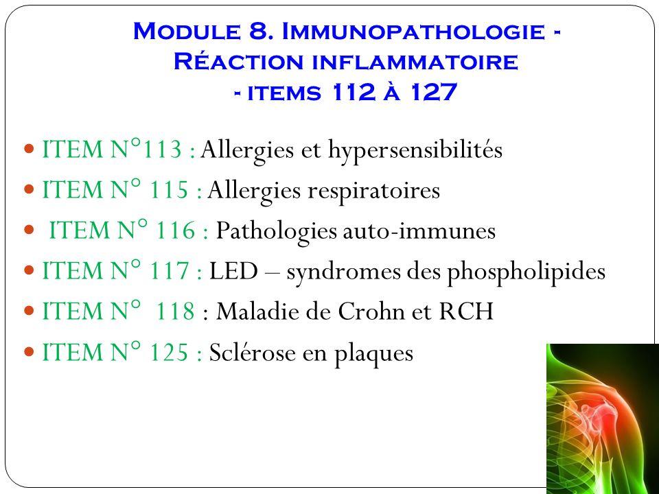 Module 8. Immunopathologie - Réaction inflammatoire - items 112 à 127 ITEM N°113 : Allergies et hypersensibilités ITEM N° 115 : Allergies respiratoire