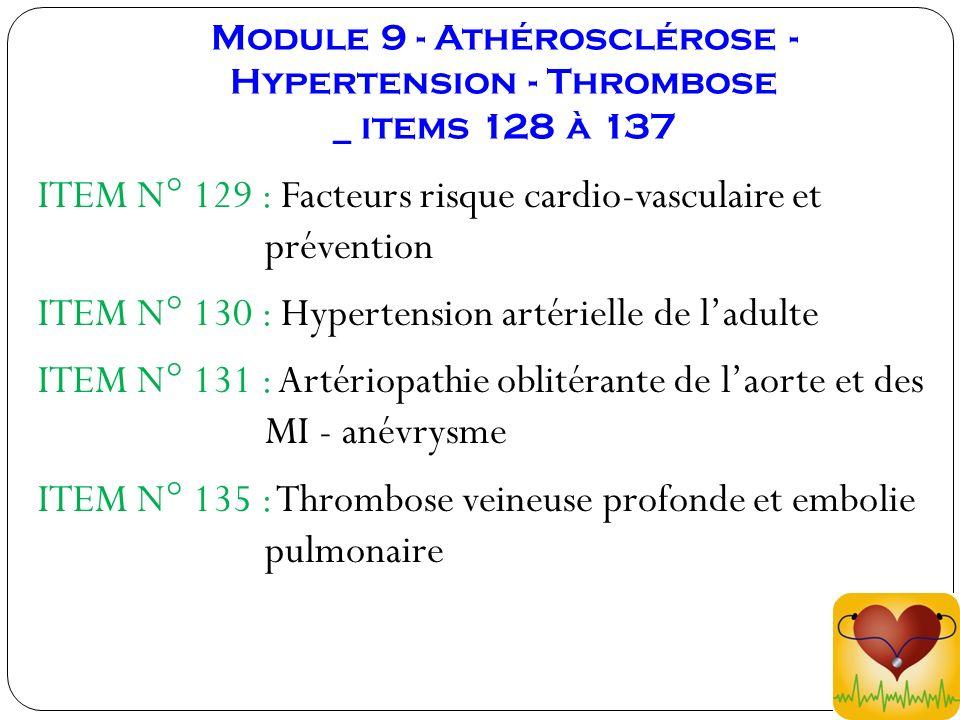 Module 9 - Athérosclérose - Hypertension - Thrombose _ items 128 à 137 ITEM N° 129 : Facteurs risque cardio-vasculaire et prévention ITEM N° 130 : Hyp