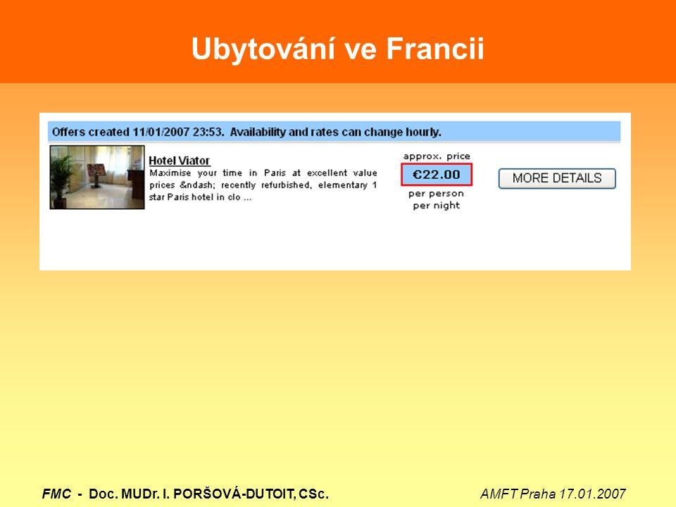 Ubytování ve Francii FMC - Doc. MUDr. I. PORŠOVÁ-DUTOIT, CSc. AMFT Praha 17.01.2007