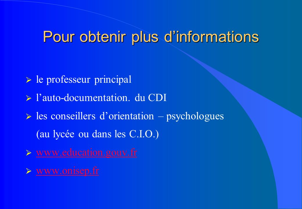 Pour obtenir plus dinformations le professeur principal lauto-documentation.