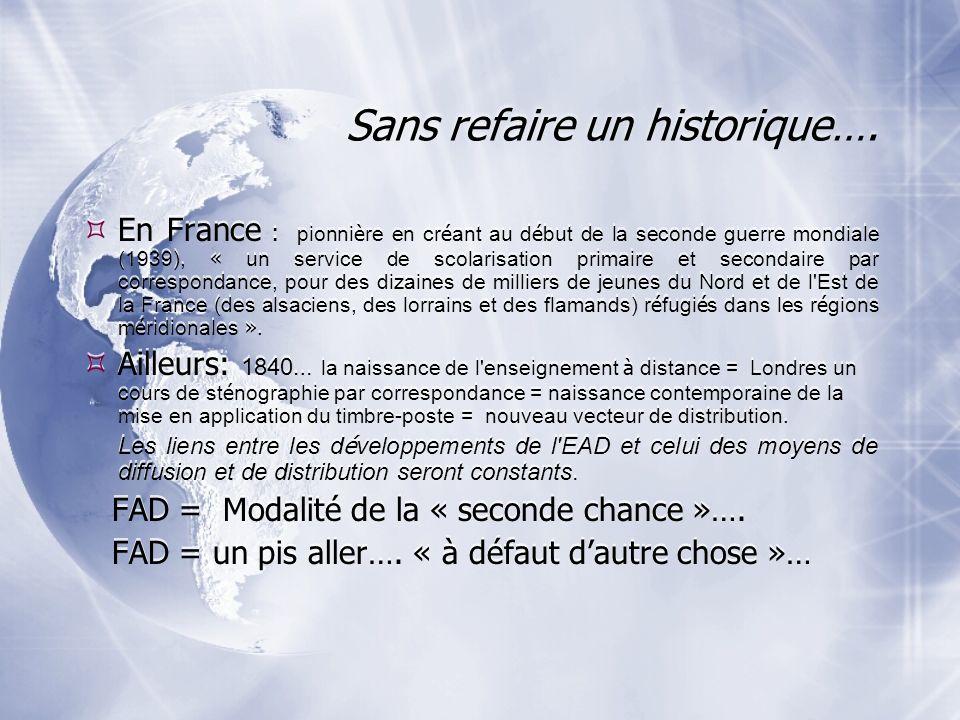 Sans refaire un historique….
