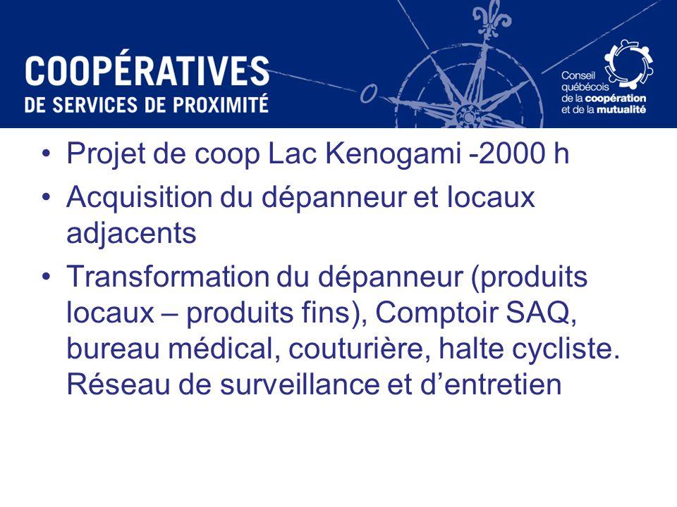 Projet de coop Lac Kenogami -2000 h Acquisition du dépanneur et locaux adjacents Transformation du dépanneur (produits locaux – produits fins), Compto
