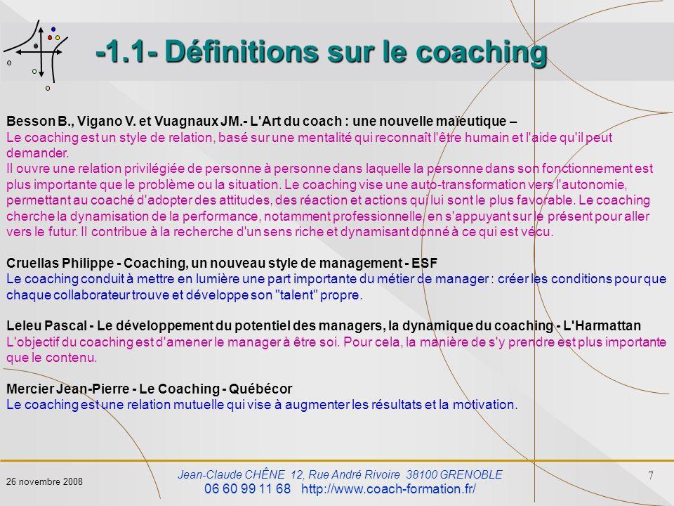 Jean-Claude CHÊNE 12, Rue André Rivoire 38100 GRENOBLE 06 60 99 11 68 http://www.coach-formation.fr/ 7 26 novembre 2008 Besson B., Vigano V. et Vuagna