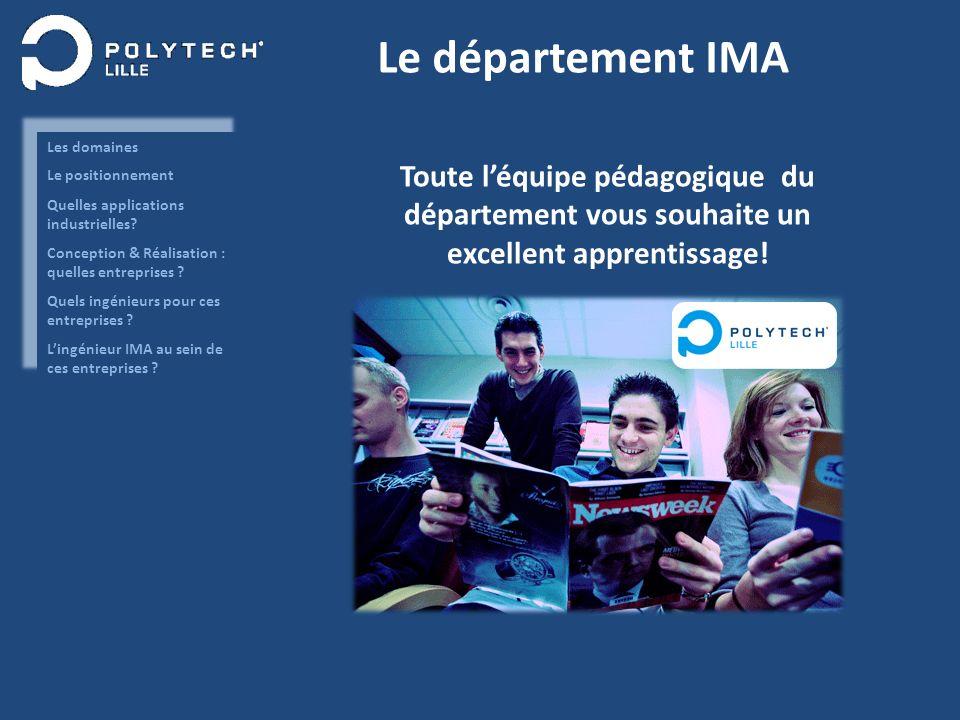 Le département IMA Toute léquipe pédagogique du département vous souhaite un excellent apprentissage!