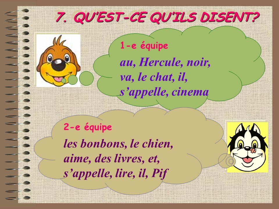 8.METTEZ LE DIALOGUE EN ORDRE 1-e équipe - Où est Gustave.