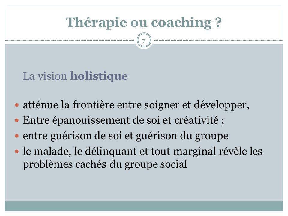 Thérapie ou coaching ? La vision holistique atténue la frontière entre soigner et développer, Entre épanouissement de soi et créativité ; entre guéris