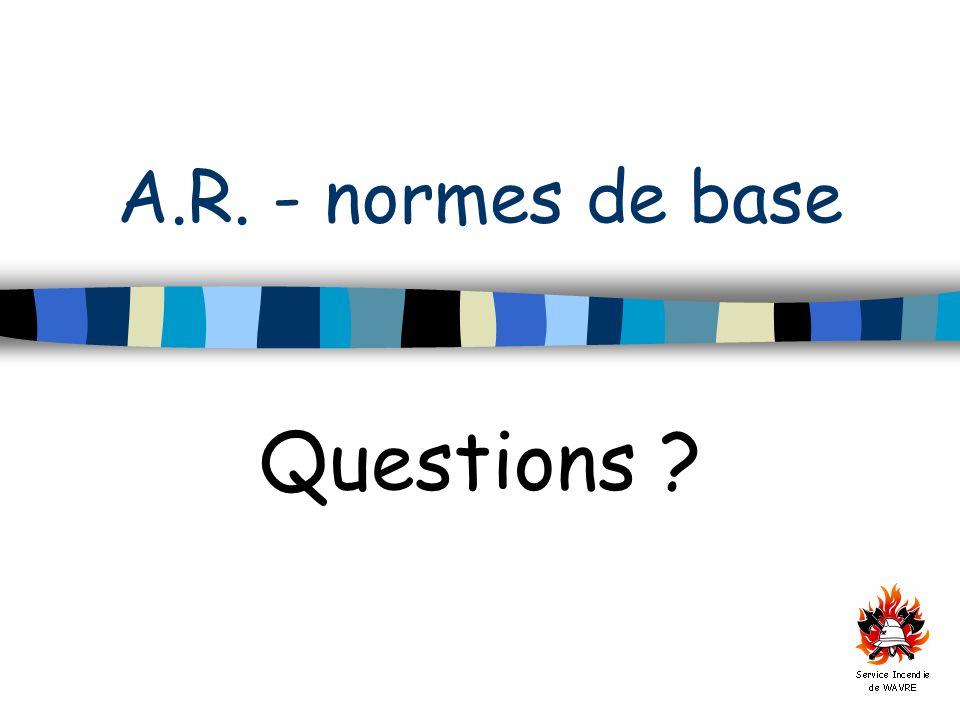 A.R. - normes de base Questions ?