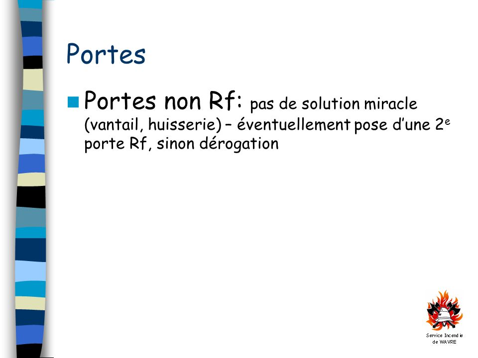 Portes Portes non Rf: pas de solution miracle (vantail, huisserie) – éventuellement pose dune 2 e porte Rf, sinon dérogation