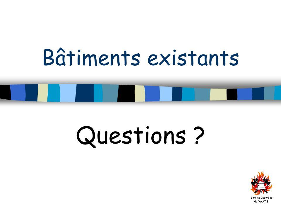 Bâtiments existants Questions ?