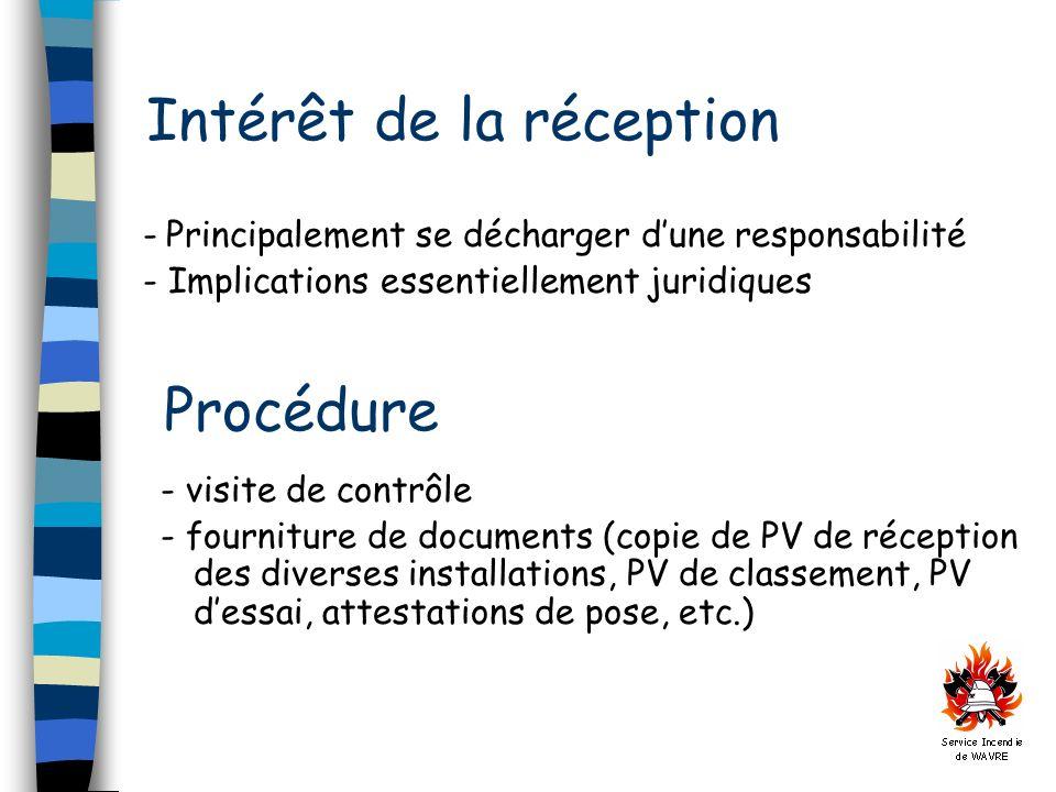 Intérêt de la réception - Principalement se décharger dune responsabilité - Implications essentiellement juridiques Procédure - visite de contrôle - f