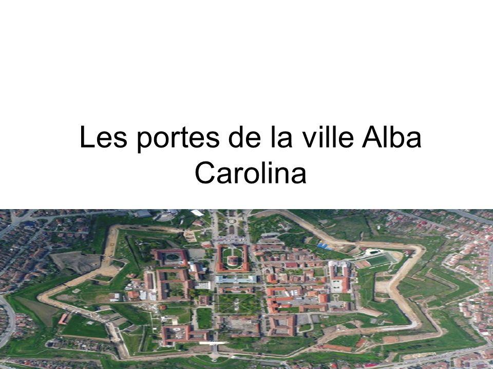 La première porte de la forteresse bastion Alba Carolina donne accès de la direction de l Est, de la Basse- Ville.