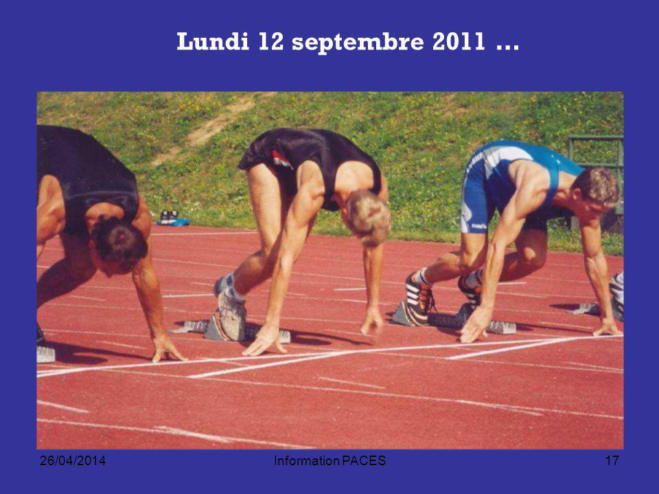 26/04/2014Information PACES17 Lundi 12 septembre 2011 …