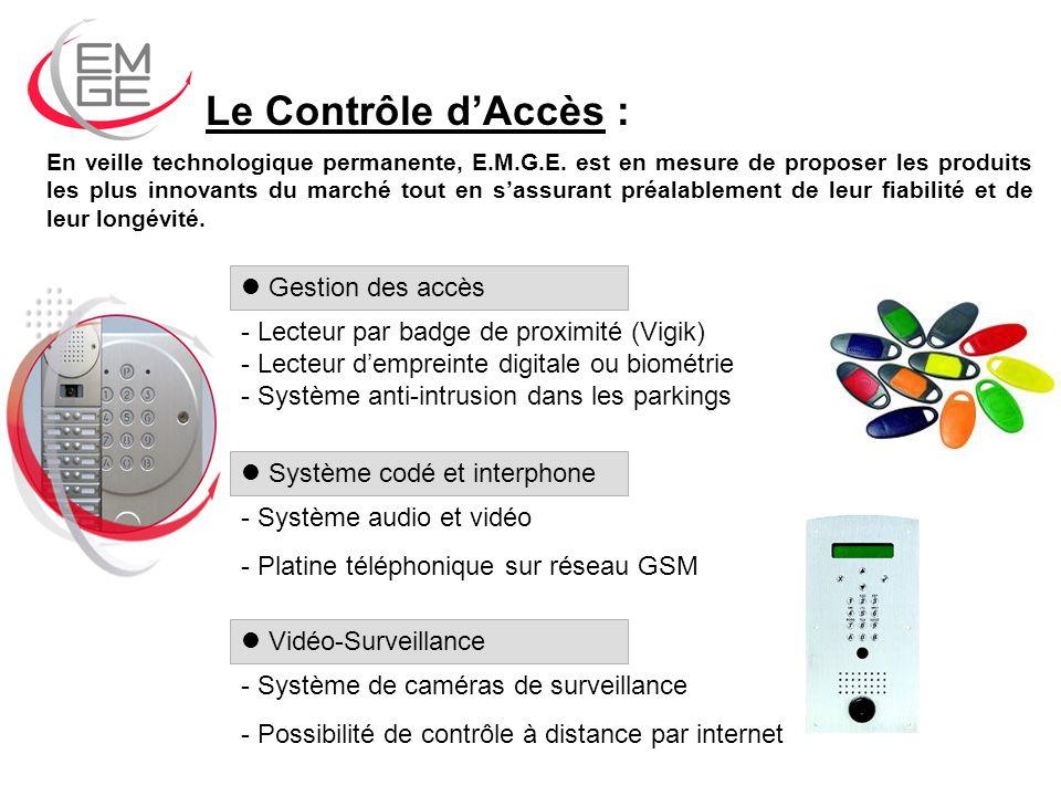 Le Contrôle dAccès : En veille technologique permanente, E.M.G.E. est en mesure de proposer les produits les plus innovants du marché tout en sassuran