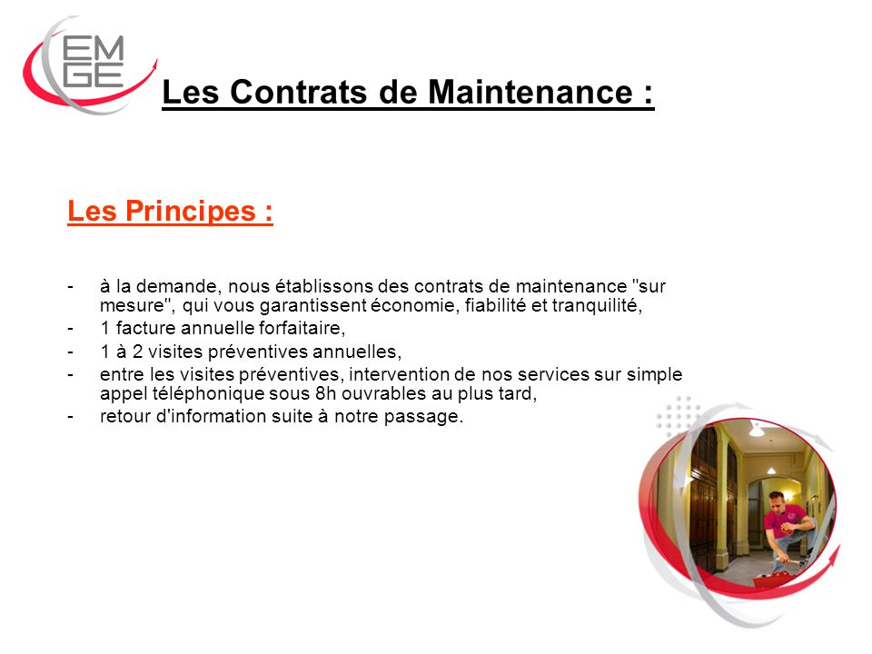 Les Contrats de Maintenance : Les Principes : -à la demande, nous établissons des contrats de maintenance