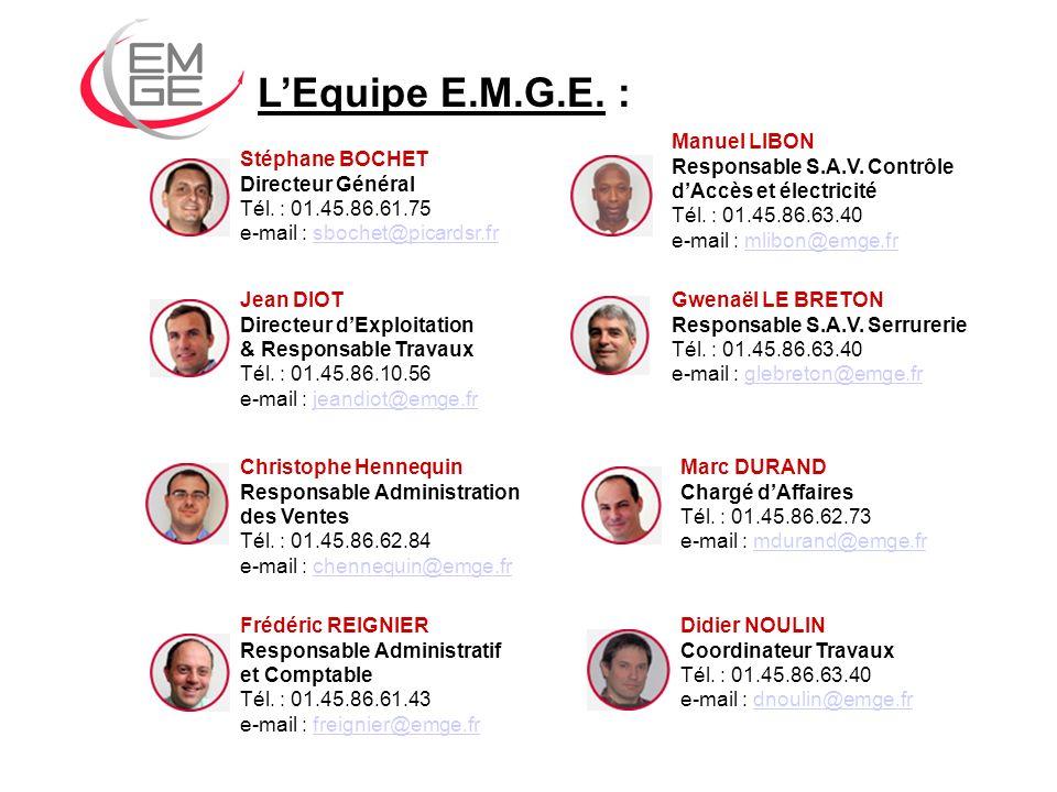 LEquipe E.M.G.E. : Stéphane BOCHET Directeur Général Tél. : 01.45.86.61.75 e-mail : sbochet@picardsr.frsbochet@picardsr.fr Jean DIOT Directeur dExploi