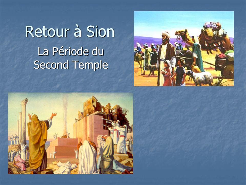 Retour à Sion La Période du Second Temple