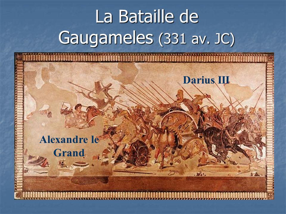 La Bataille de Gaugameles (331 av. JC) Alexandre le Grand Darius III