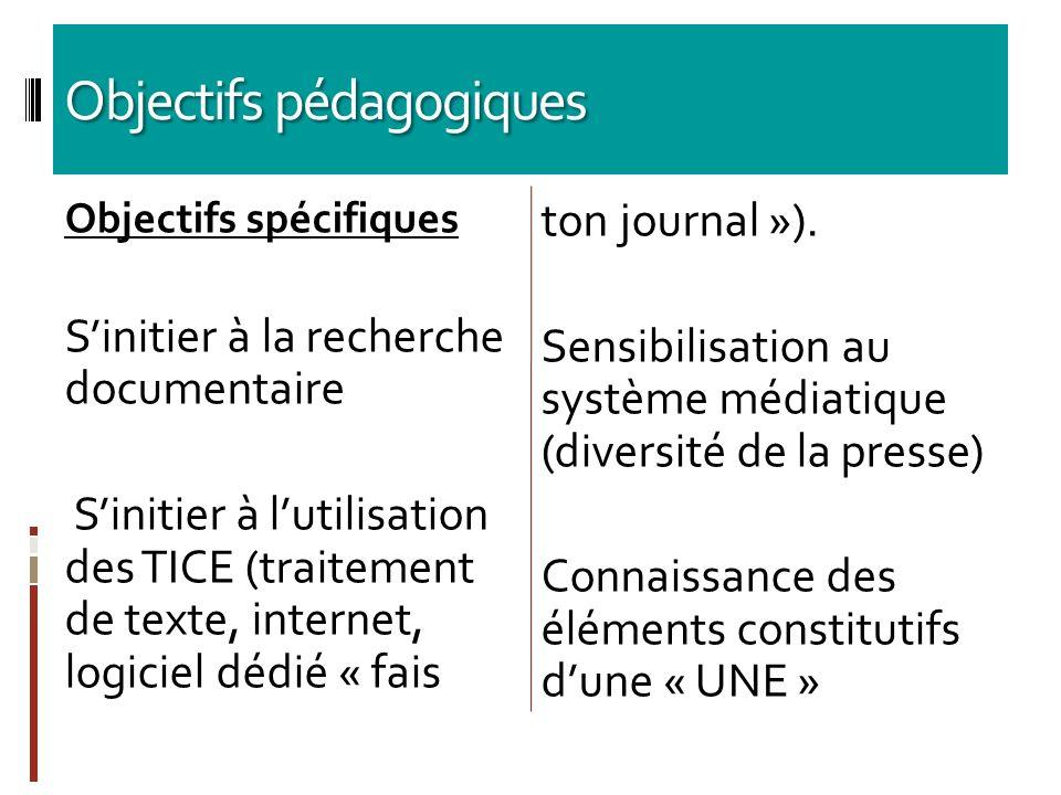Objectifs pédagogiques Objectifs spécifiques Sinitier à la recherche documentaire Sinitier à lutilisation des TICE (traitement de texte, internet, log