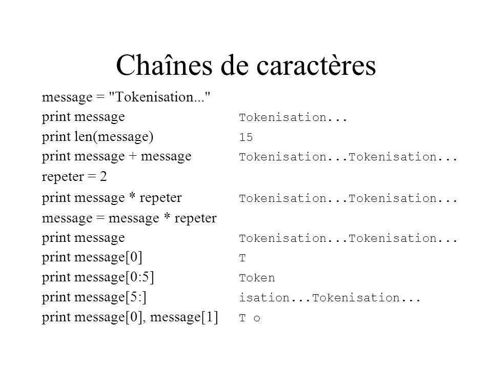 Chaînes de caractères message = Tokenisation... print message Tokenisation...