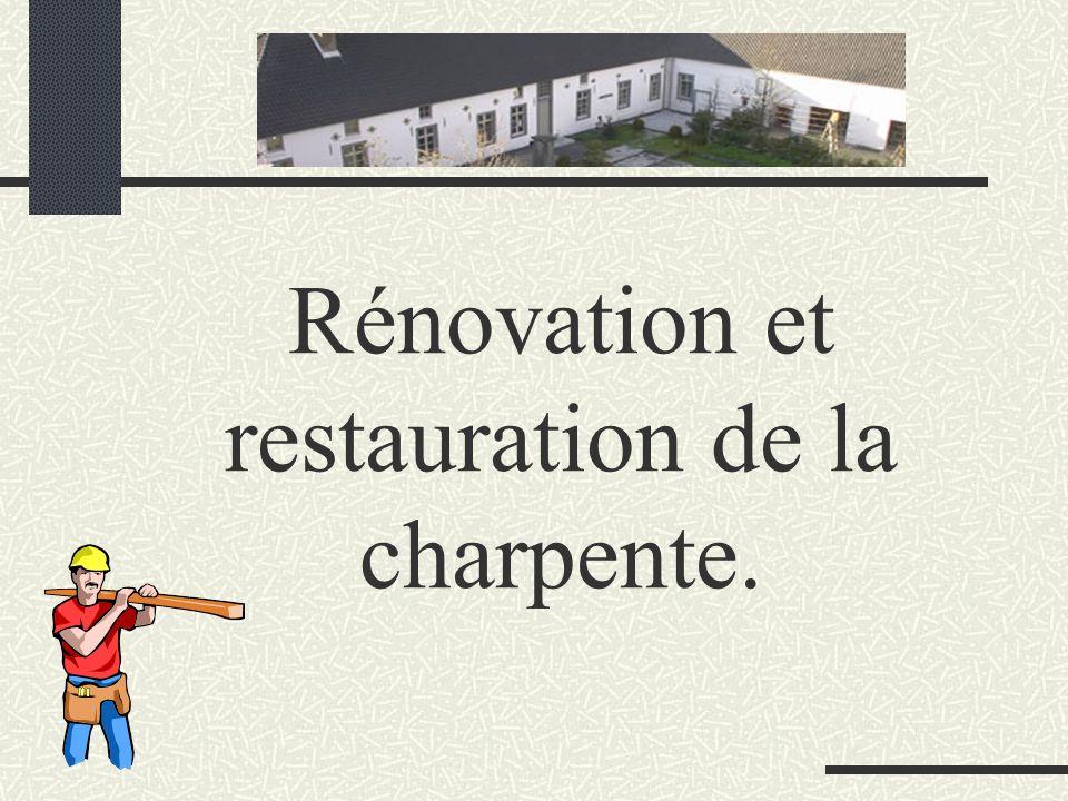 Rénovation et restauration de la charpente.