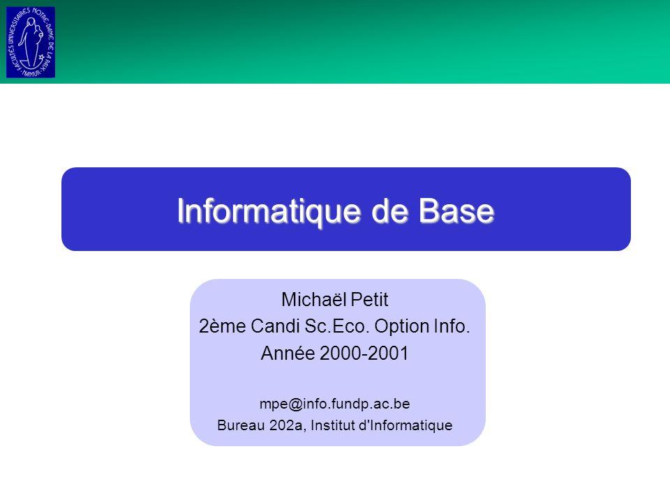 Informatique de Base Michaël Petit 2ème Candi Sc.Eco.