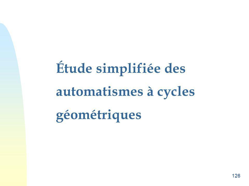 126 Étude simplifiée des automatismes à cycles géométriques