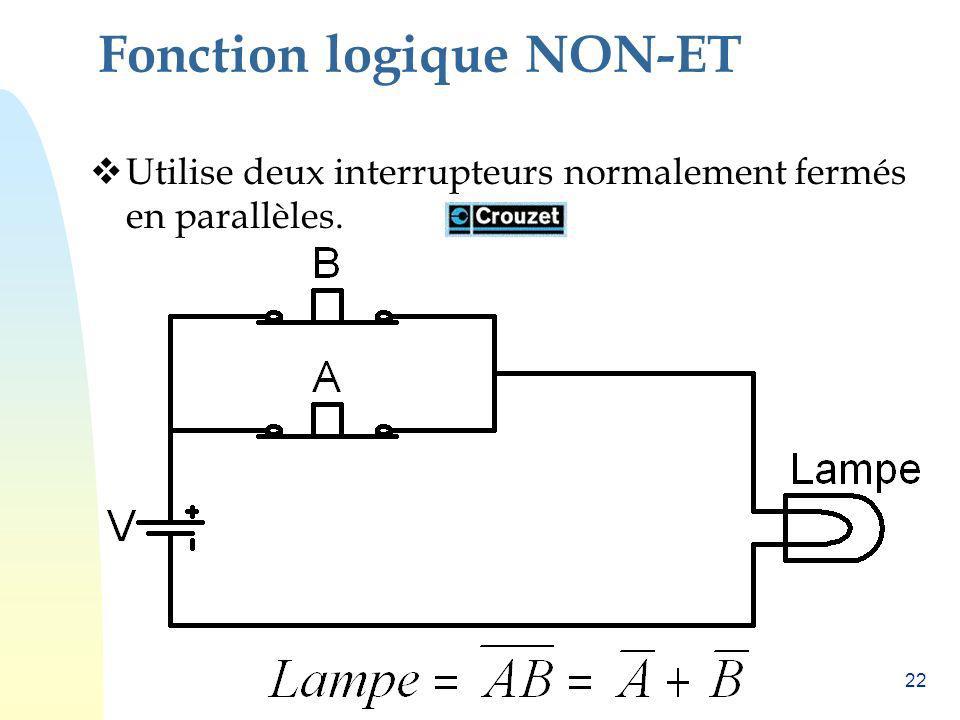 22 Fonction logique NON-ET Utilise deux interrupteurs normalement fermés en parallèles.