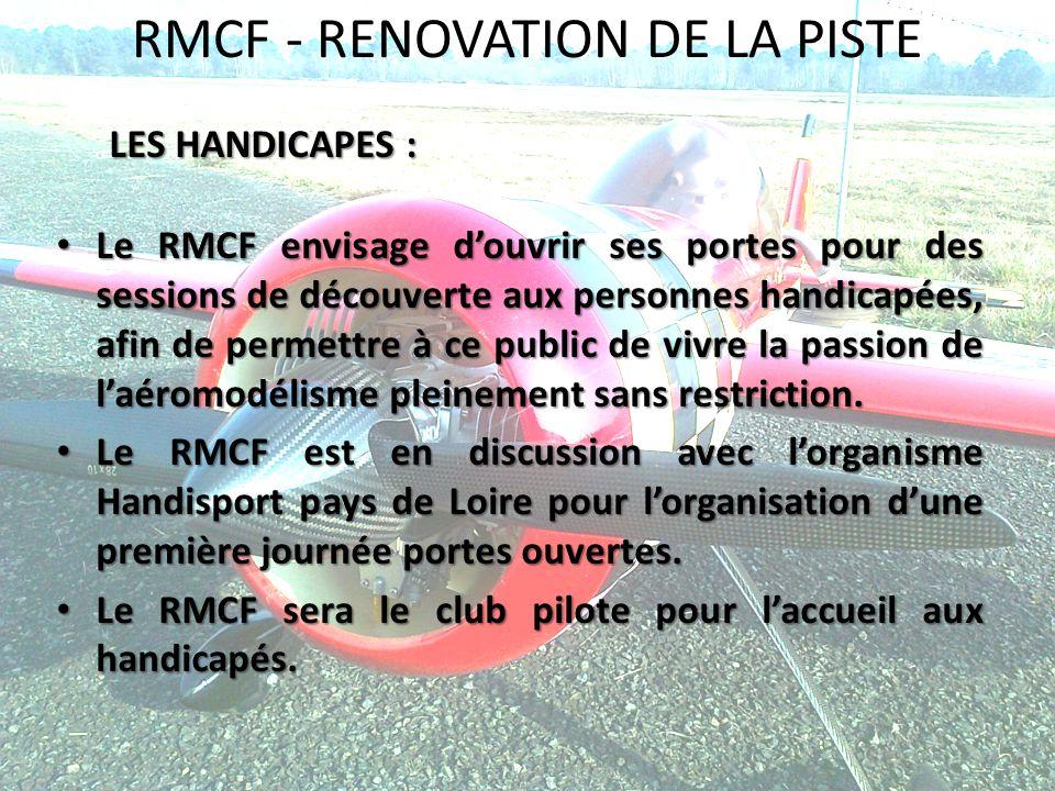 RMCF - RENOVATION DE LA PISTE LES HANDICAPES : Le RMCF envisage douvrir ses portes pour des sessions de découverte aux personnes handicapées, afin de