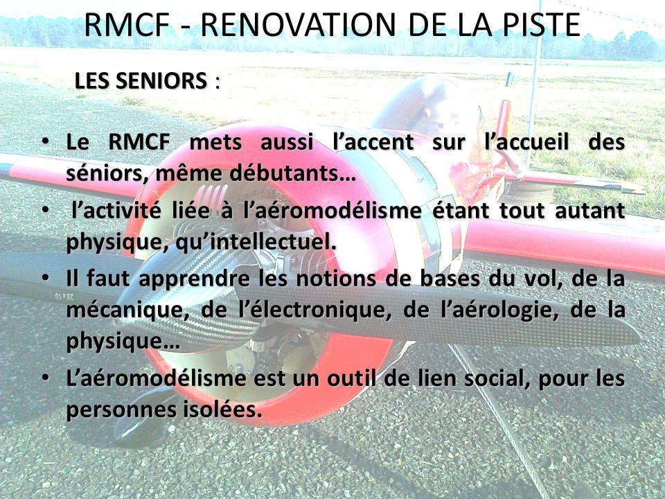 RMCF - RENOVATION DE LA PISTE LES SENIORS : Le RMCF mets aussi laccent sur laccueil des séniors, même débutants… Le RMCF mets aussi laccent sur laccue