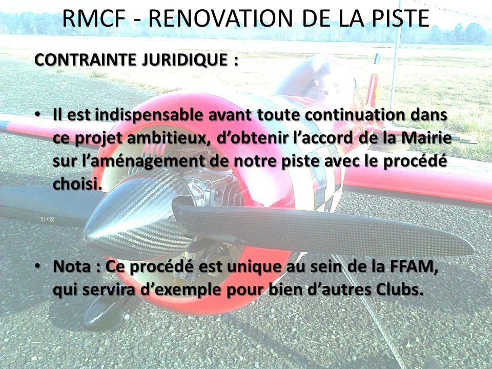 RMCF - RENOVATION DE LA PISTE CONTRAINTE JURIDIQUE : Il est indispensable avant toute continuation dans ce projet ambitieux, dobtenir laccord de la Ma