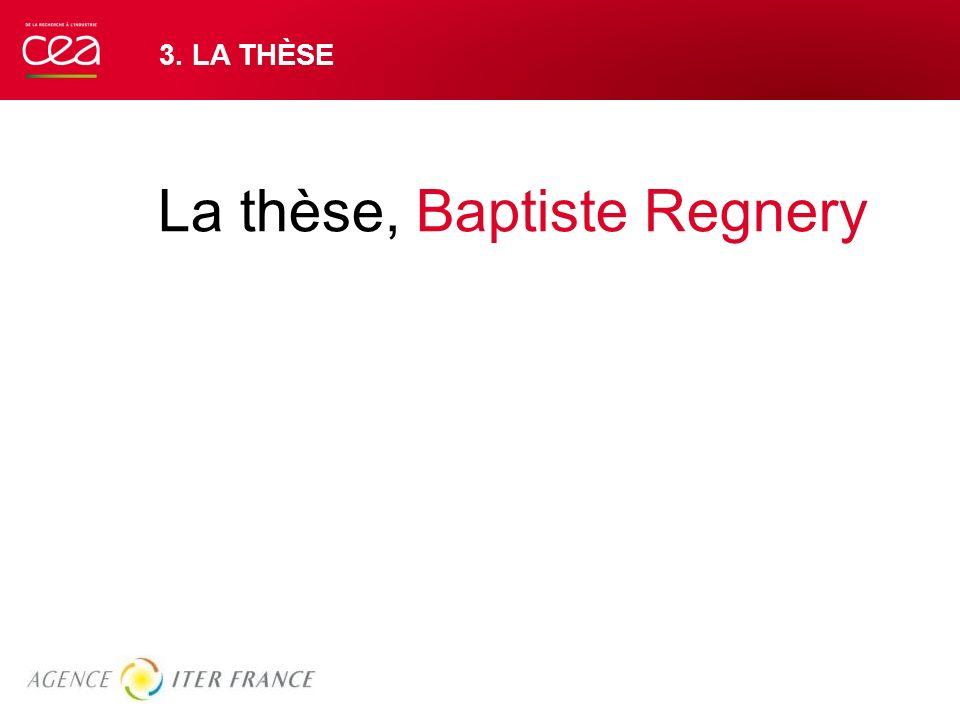3. LA THÈSE La thèse, Baptiste Regnery 26 AVRIL 2014 Pour insérer une image : Menu « Insertion / Image » ou Cliquer sur licône de la zone image