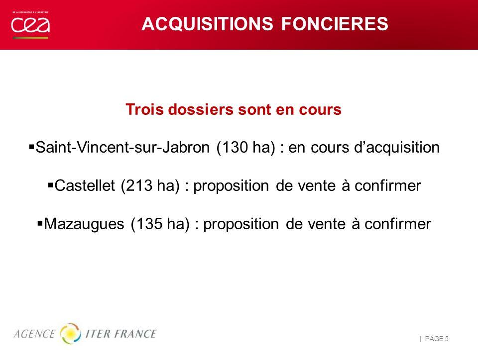 INFORMATION ET SENSIBILISATION DU PUBLIC 26 AVRIL 2014 | PAGE 5 ACQUISITIONS FONCIERES Trois dossiers sont en cours Saint-Vincent-sur-Jabron (130 ha)