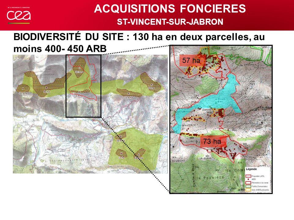 57 ha 73 ha BIODIVERSITÉ DU SITE : 130 ha en deux parcelles, au moins 400- 450 ARB ACQUISITIONS FONCIERES ST-VINCENT-SUR-JABRON