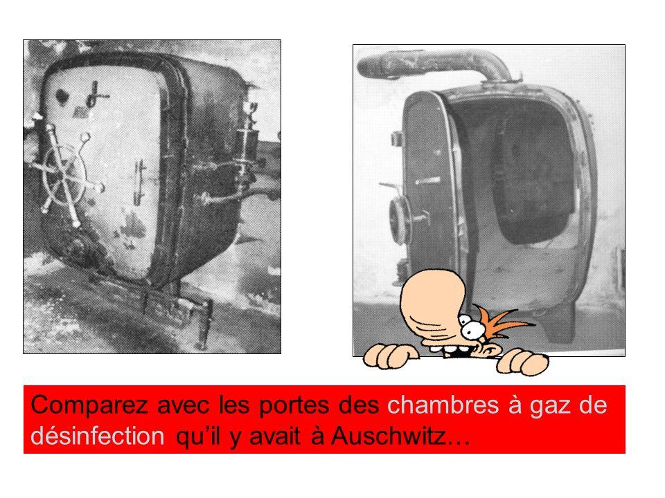 Comparez avec les portes des chambres à gaz de désinfection quil y avait à Auschwitz…