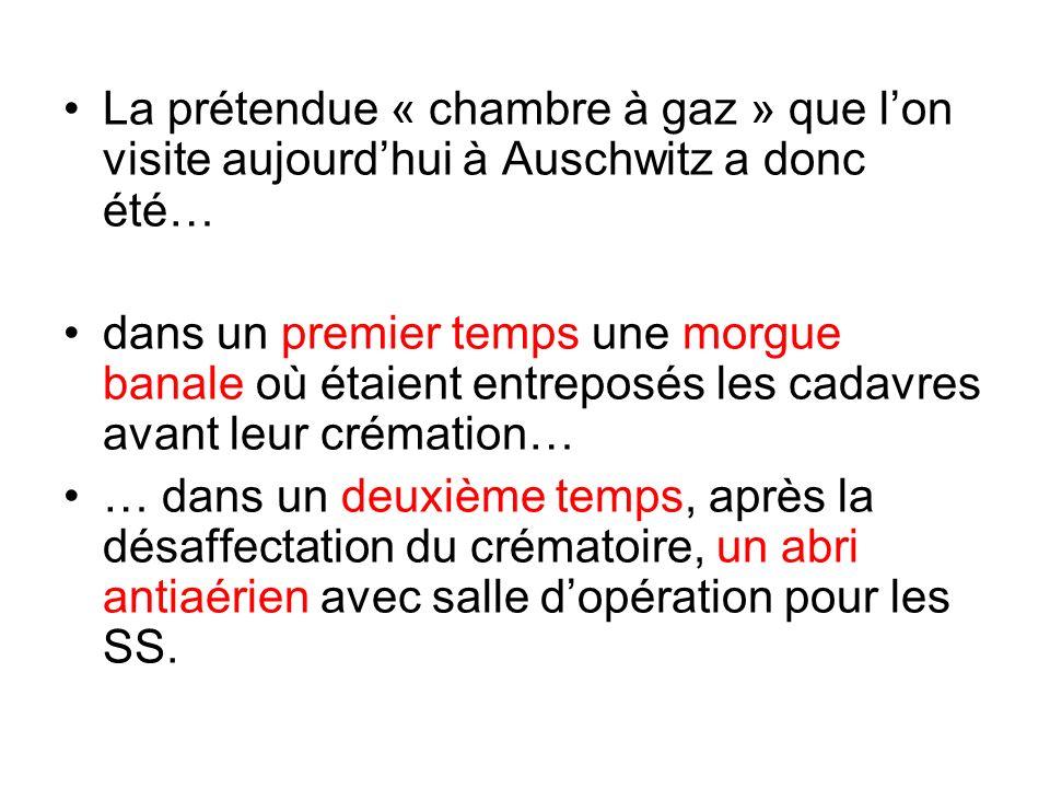 La prétendue « chambre à gaz » que lon visite aujourdhui à Auschwitz a donc été… dans un premier temps une morgue banale où étaient entreposés les cad