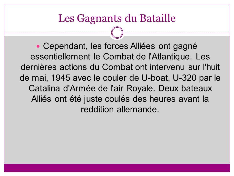 Les Gagnants du Bataille Cependant, les forces Alliées ont gagné essentiellement le Combat de l Atlantique.