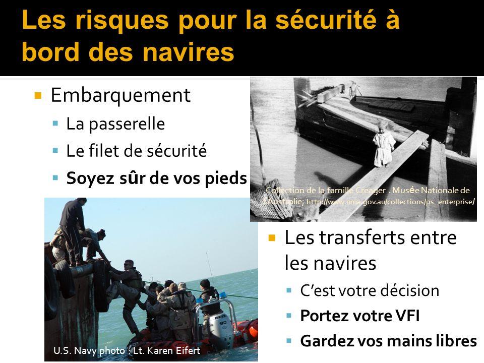 Embarquement La passerelle Le filet de sécurité Soyez s û r de vos pieds U.S.