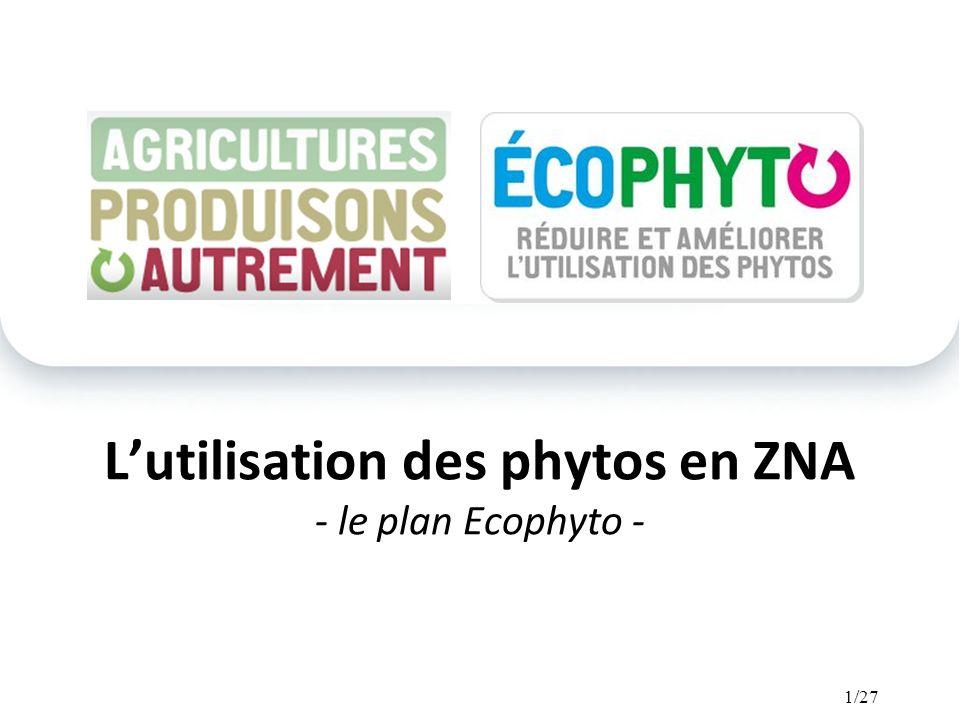1/27 Lutilisation des phytos en ZNA - le plan Ecophyto -