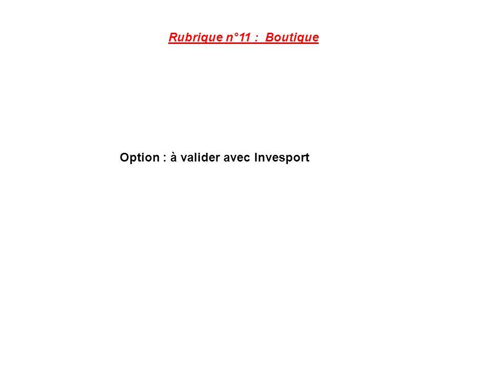 Rubrique n°11 : Boutique Option : à valider avec Invesport