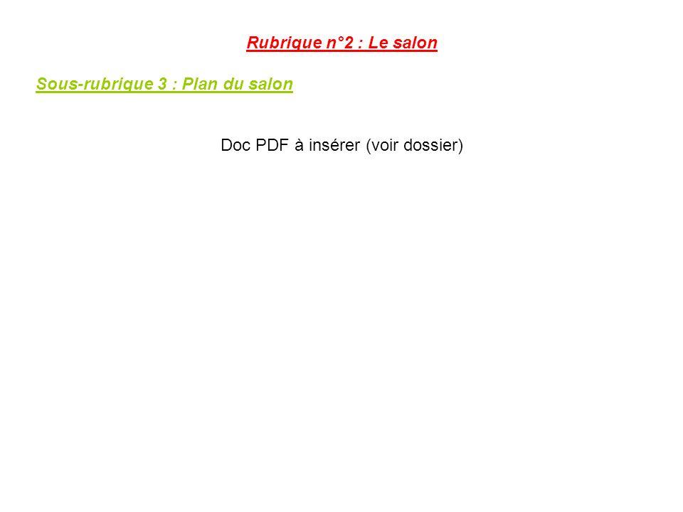 Rubrique n°2 : Le salon Sous-rubrique 3 : Plan du salon Doc PDF à insérer (voir dossier)