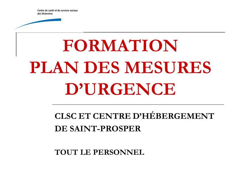 FORMATION PLAN DES MESURES DURGENCE CLSC ET CENTRE DHÉBERGEMENT DE SAINT-PROSPER TOUT LE PERSONNEL