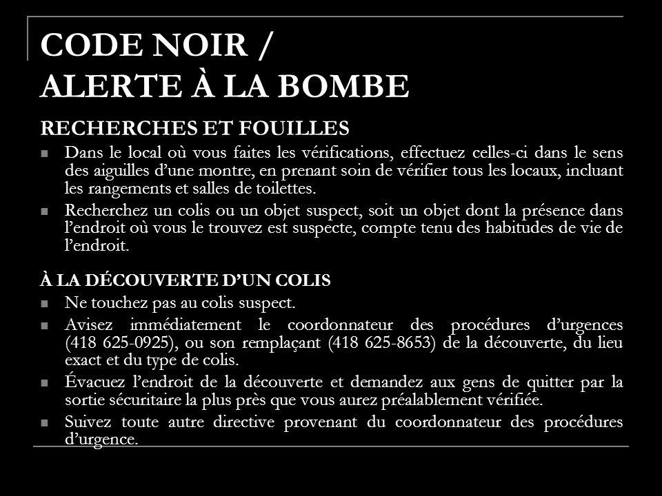 CODE NOIR / ALERTE À LA BOMBE RECHERCHES ET FOUILLES Dans le local où vous faites les vérifications, effectuez celles-ci dans le sens des aiguilles du