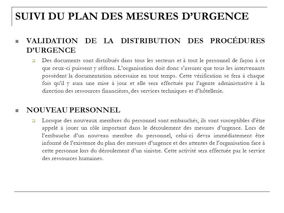SUIVI DU PLAN DES MESURES DURGENCE VALIDATION DE LA DISTRIBUTION DES PROCÉDURES DURGENCE Des documents sont distribués dans tous les secteurs et à tou