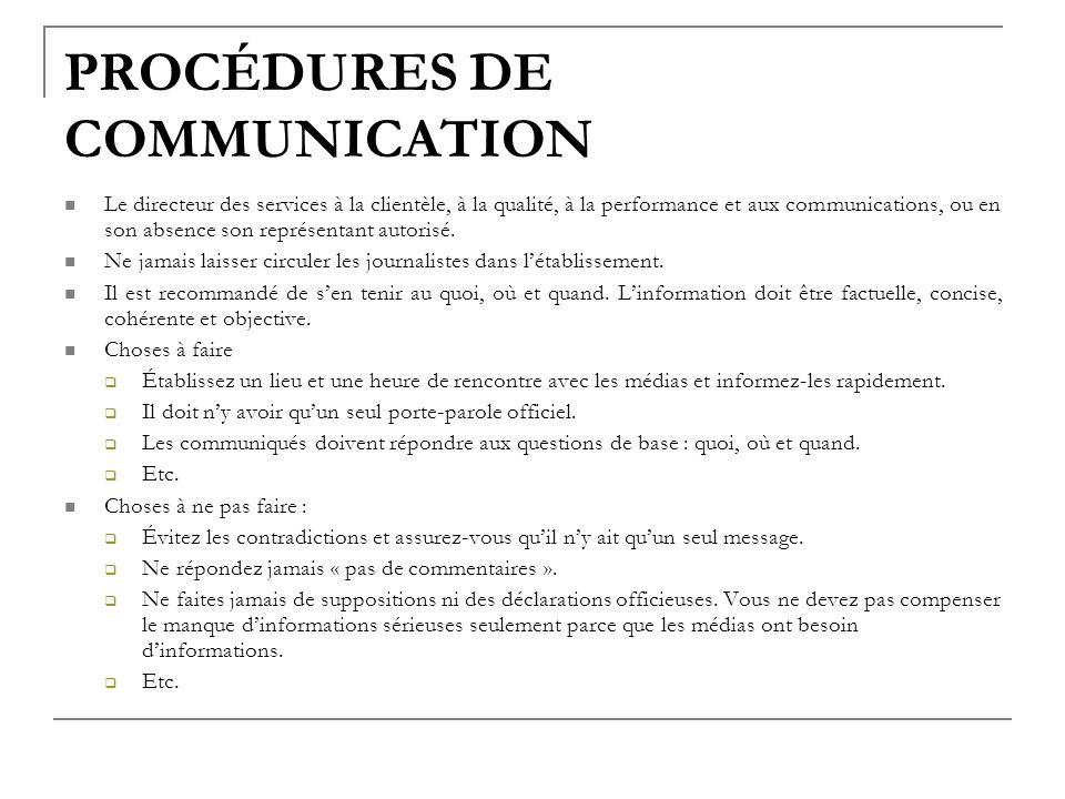PROCÉDURES DE COMMUNICATION Le directeur des services à la clientèle, à la qualité, à la performance et aux communications, ou en son absence son repr